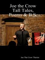 Joe the Crow Tall Tales, Poems & B.S.