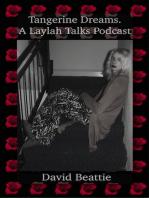 Tangerine Dreams; a Laylah Talks Podcast
