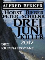 Drei Juni Killer 2017