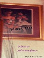Your Number Pt IIII