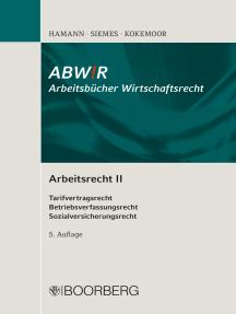 Arbeitsrecht II: Tarifvertragsrecht, Betriebsverfassungsrecht, Sozialversicherungsrecht