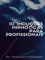 10 Induções hipnóticas para profissionais