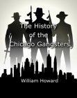 The History of the Chicago Gangsters