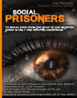 Social prisoners: Sociological, psychological, educational and didactic phenomenon of social networks. Advantages and disadvantages of the 'use of new social media. Tips for a conscious and responsible use of new media.