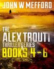 The Alex Troutt Thriller Series: Books 4-6: Alex Troutt Thriller Box Set, #2