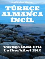 Türkçe Almanca İncİl: Türkçe İncil 1941 - Lutherbibel 1912