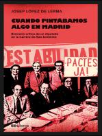 Cuando pintábamos algo en Madrid: Breviario crítico de un diputado en la carrera de San Jerónimo