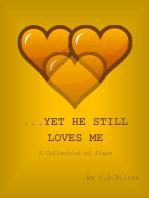 ...Yet He Still Loves Me