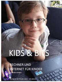 Kids & Bits: Rechner und Internet für Kinder