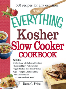 The Everything Kosher Slow Cooker Cookbook: Includes Chicken Soup with Lukshen Noodles, Apple-Mustard Beef Brisket, Sweet and Spicy Pulled Chicken, Potato Kugel, Pumpkin Challah Pudding with Caramel Sauce and hundreds more!