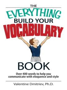 The Everything Build Your Vocabulary Book: Over 400 Words to Help You Communicate With Eloquence And Style