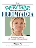 The Everything Health Guide to Fibromyalgia