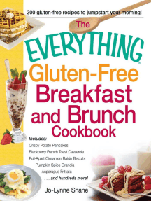 The Everything Gluten-Free Breakfast and Brunch Cookbook: Includes Crispy Potato Pancakes, Blackberry French Toast Casserole, Pull-Apart Cinnamon Raisin Biscuits, Pumpkin Spice Granola, Asparagus Frittata...and hundreds more!