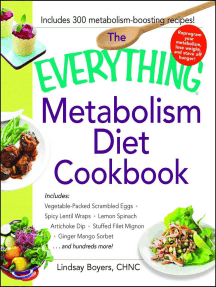 The Everything Metabolism Diet Cookbook: Includes Vegetable-Packed Scrambled Eggs, Spicy Lentil Wraps, Lemon Spinach Artichoke Dip, Stuffed Filet Mignon, Ginger Mango Sorbet, and Hundreds More!