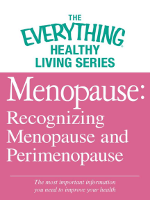 Menopause: Recognizing Menopause and Perimenopause: The most important information you need to improve your health