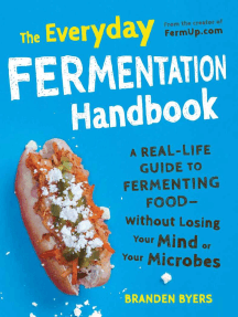 The Everyday Fermentation Handbook: A Real-Life Guide to Fermenting Food--Without Losing Your Mind or Your Microbes