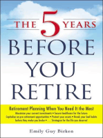 The 5 Years Before You Retire