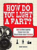 How Do You Light a Fart?