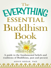 The Everything Essential Buddhism Book: A Guide to the Fundamental Beliefs and Traditions of Buddhism, Past and Present