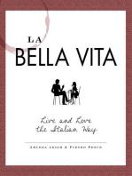 La Bella Vita: Live and Love the Italian Way