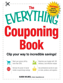 The Everything Couponing Book: Clip your way to incredible savings!