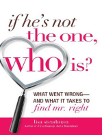 If He's Not The One, Who Is?