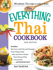 The Everything Thai Cookbook: Includes Red Curry with Pork and Pineapple, Green Papaya Salad, Salty and Sweet Chicken, Three-Flavored Fish, Coconut Rice, and hundreds more!