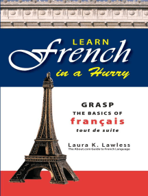Learn French In A Hurry: Grasp the Basics of Francais Tout De Suite