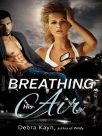 Breathing His Air