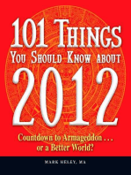 101 Things You Should Know about 2012: Countdown to Armageddon…or a Better World