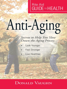 Your Guide to Health: Anti-Aging: Secrets to Help You Slow Down the Aging Process
