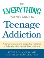 The Everything Parent's Guide to Teenage Addiction