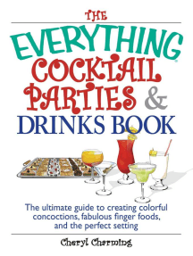 The Everything Cocktail Parties And Drinks Book: The Ultimate Guide to Creating Colorful Concoctions, Fabulous Finger Foods, And the Perfect Setting