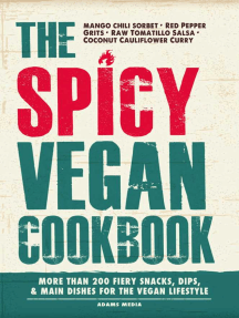 The Spicy Vegan Cookbook: More than 200 Fiery Snacks, Dips, and Main Dishes for the Vegan Lifestyle