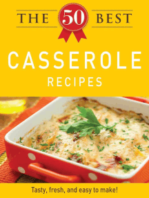 The 50 Best Casserole Recipes: Tasty, fresh, and easy to make!