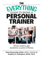 The Everything Guide To Being A Personal Trainer: All You Need to Get Started on a Career in Fitness