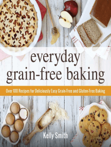 Everyday Grain-Free Baking: Over 100 Recipes for Deliciously Easy Grain-Free and Gluten-Free Baking