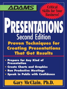 Presentations: Proven Techniques for Creating Presentations That Get Results