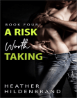 A Risk Worth Taking, book 4