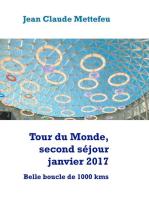 Tour du Monde, second séjour janvier 2017