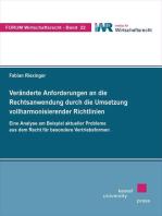 Veränderte Anforderungen an die Rechtsanwendung durch die Umsetzung vollharmonisierender Richtlinien