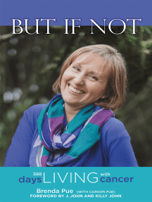 But If Not: 588 Days Living with Cancer