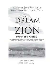 A Dream of Zion Teacher's Guide: The Complete Leader's Guide to A Dream of Zion: American Jews Reflect on Why Israel Matters to Them