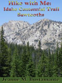 Hike with Me: Idaho Centennial Trail Sawtooths