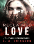 Reclaimed Love: Evil Lurks in Friendly Places: The Reclaimed Series