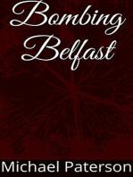 Bombing Belfast