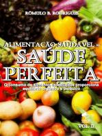 Alimentação saudável = Saúde perfeita - Vol. II