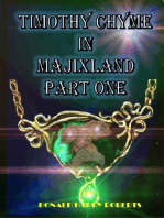 Timothy Chyme In Majixland Part One