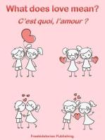 C'est quoi, l'amour? - What Does Love Mean?