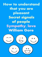 How to Understand That You are Pleasant. Secret Signals of People. Sympathy, Love.